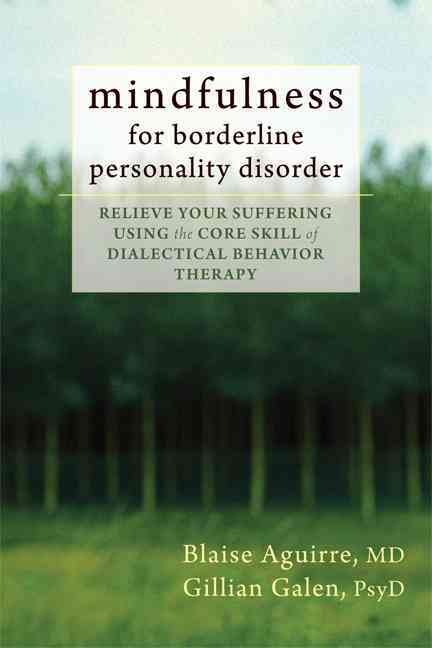 Mindfulness for Borderline Personality Disorder By Aguirre, Blaise/ Galen, Gillian